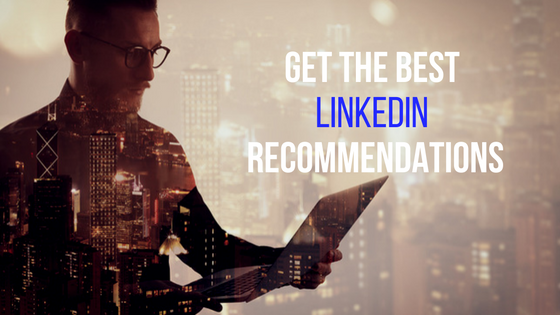 Get the best linkedIn Recommendations