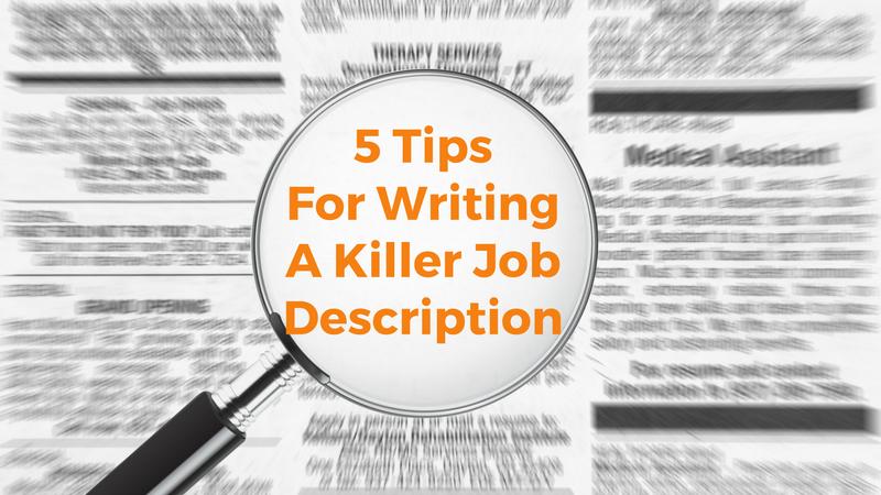 5 Tips for writing a killer job description