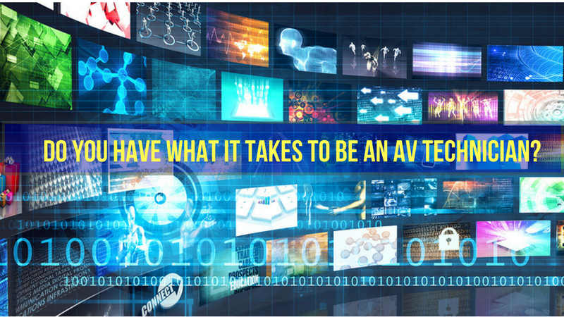 Do You HAve What It Takes To Be An AV Technician-1.png