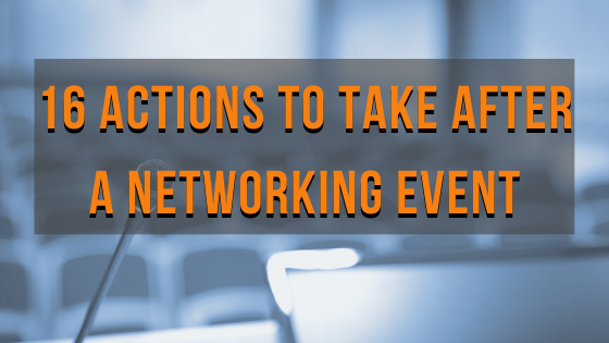 16 Actions to Take After a Networking Event