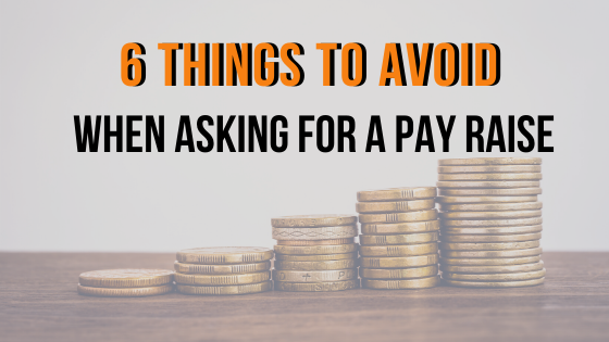 6 Things not to do when asking for a pay raise