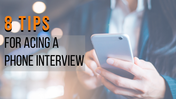 8 Tips for Acing a Phone Interview