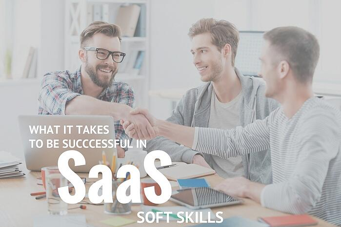 what it take to be successful in SaaS soft skills