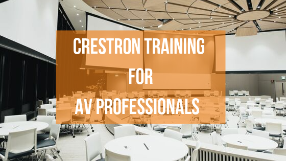 Crestron Training For AV Professionals