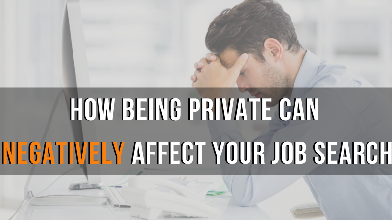How Being private Can Negatively Affect your job Search