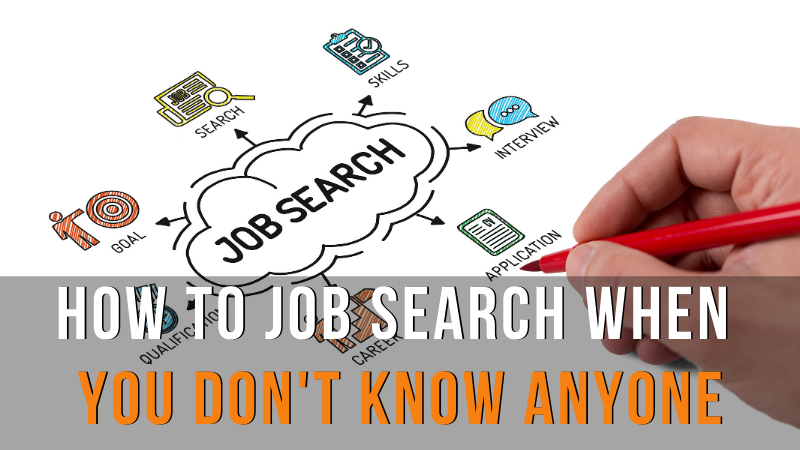 How To Job Search When You Don't Know anyone