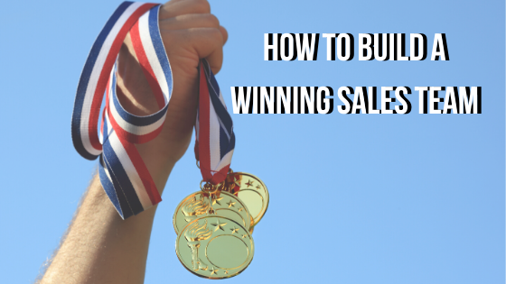 How to build a Winning Sales Team
