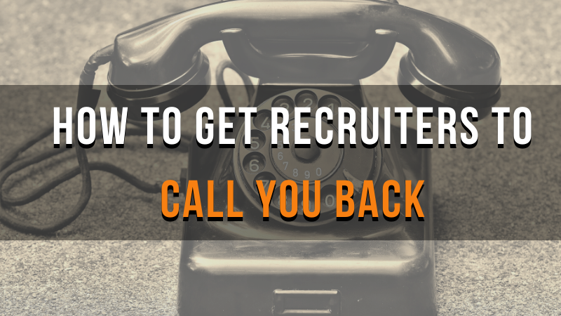 How to get recruiters to call you back