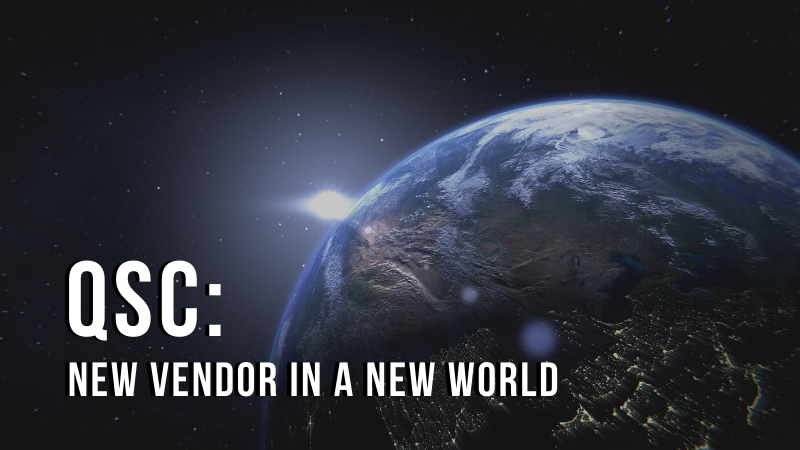 QSC_ A New Vendor in a New World