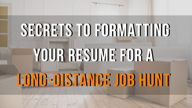 Secrets to Formatting Your Resume for a Long-Distance Job Hunt