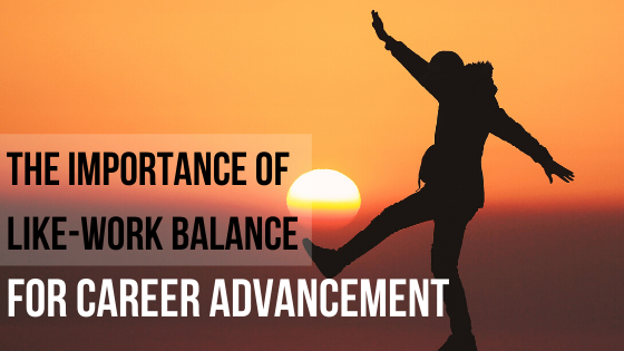 The Importance of Like-Work Balance