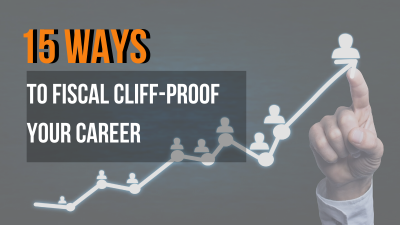 15 Ways to Fiscal Cliff-Proof Your Career